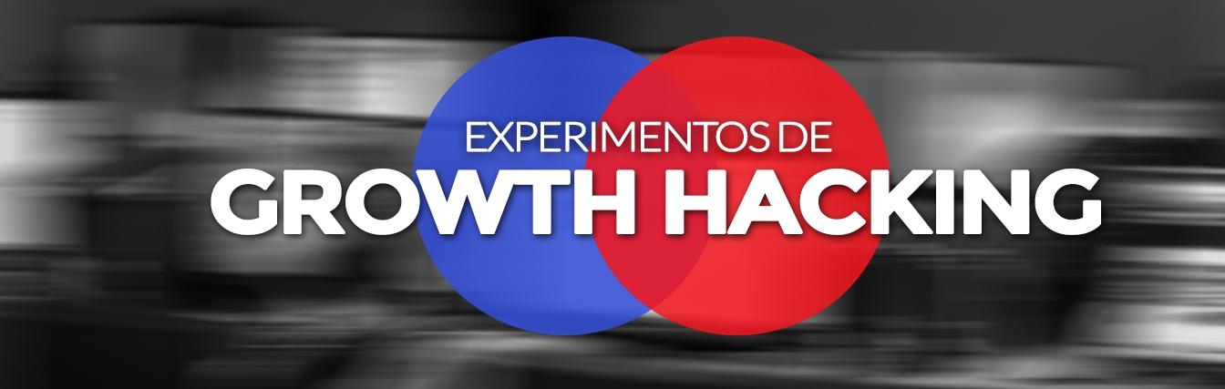 Experimentos de Growth Hacking