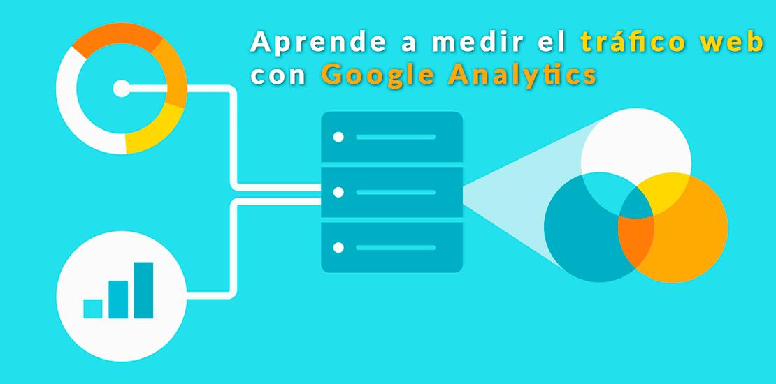 Aprende a medir el tráfico web con Google Analytics